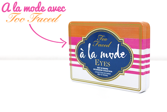 Too Faced-Palette-A la Mode-3